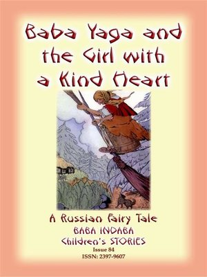 cover image of BABA YAGA AND THE LITTLE GIRL WITH THE KIND HEART--A Russian Fairy Tale